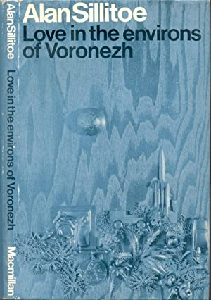 Love in the Environs of Voronezh.: SILLITOE, Alan