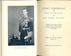 Court Ceremonial And Book Of The Court: Fawcett, Frank Burlingham