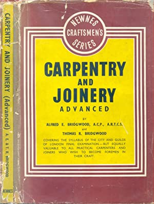 Carpentry and Joinery (Advanced): Bridgwood, Alfred .E.