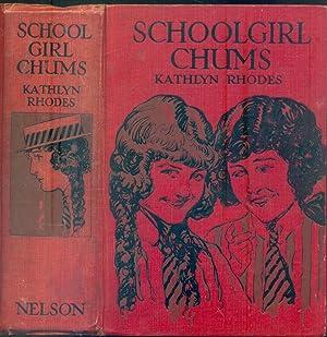 Schoolgirl Chums: A School Story: Kathlyn Rhodes