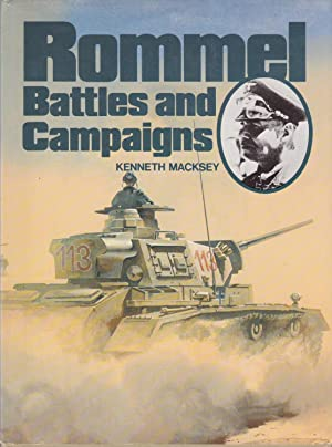 Rommel: Battles and Campaigns: Kenneth Macksey, William