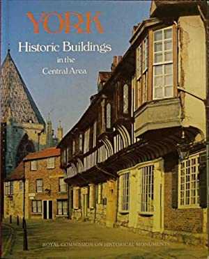York: Historic Buildings in the Central Area: Royal Commission on