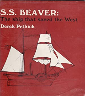 S.S.Beaver: The Ship that Saved the West: Pethick, Derek