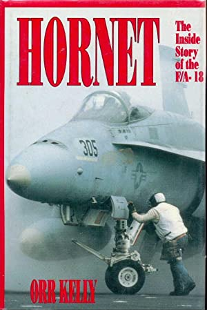 Hornet. The Inside Story of the F/A: Kelly, Orr