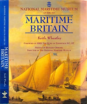 National Maritime Museum Guide to Maritime Britain: Wheatley, Keith