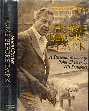 Home Before Dark: A Personal Memoir of: Cheever, Susan -