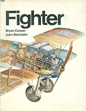 Fighter : A History of Fighter Aircraft: Batchelor, John; Cooper,