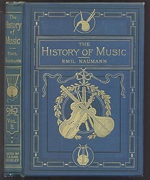 The History of Music. Volume II: Naumann, Emil