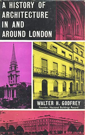 A HISTORY OF ARCHITECTURE IN AND AROUND LONDON