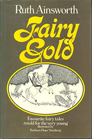 Fairy Gold : Favourite Fairy Tales Retold: Ainsworth, Ruth