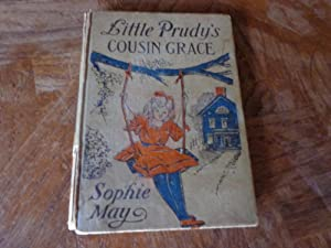 Little Prudy's Cousin Grace: Sophie May