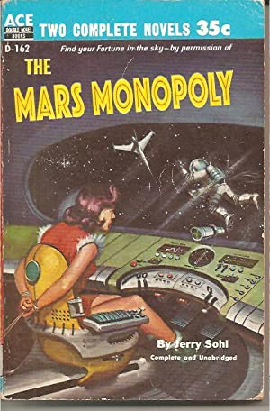 The Mars Monopoly/The Man Who Lived Forever: Jerry Sohl/R. De