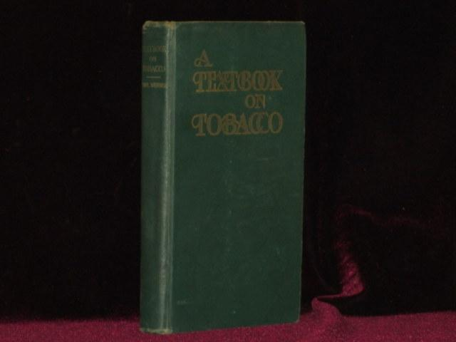 A Textbook on Tobacco Werner, Carl Hardcover 12mo, 323 pages; original green cloth, printed in gilt. All about cigars, cigarettes and snuff. Light wear at extremities. A very good copy.