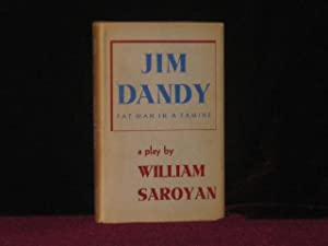 JIM DANDY Fat Man in a Famine,: Saroyan, William