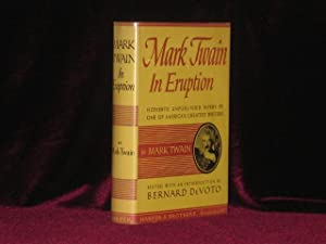 MARK TWAIN IN ERUPTION. Hitherto Unpublished Pages: TWAIN, Mark. Edited