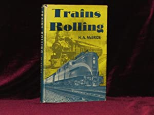 Trains Rolling. Stories on Railroads at Home: McBride, H. A.