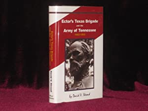 ECTOR'S TEXAS BRIGADE AND THE ARMY OF TENNESSEE 1862-1865