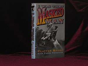 I Was That Masked Man. Inscribed: Moore, Clayton; The