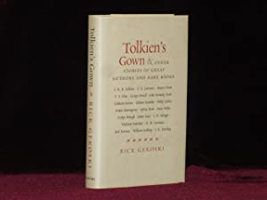 TOLKIEN'S GOWN and Other Stories of Great Authors and Rare Books