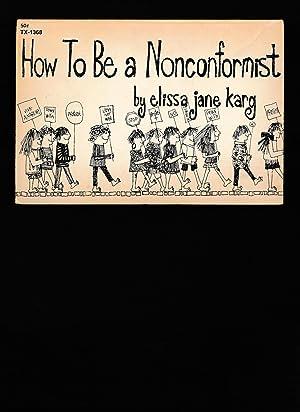 How To Be A Nonconformist: Karg, Elissa Jane