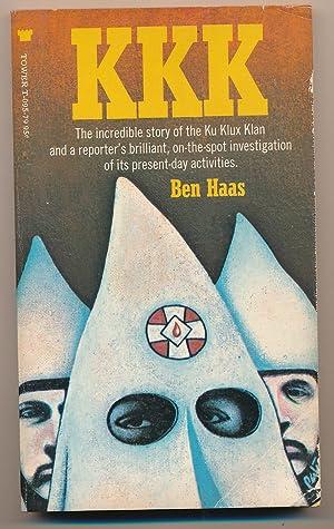 KKK The Incredible Story of the Ku: Haas, Ben