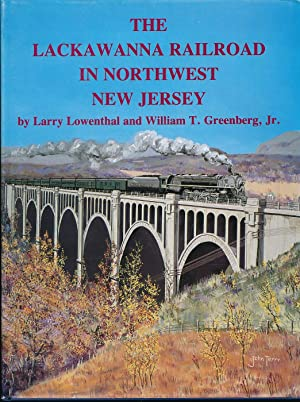 The Lackawanna Railroad in Northwest New Jersey: Larry Lowenthal; William
