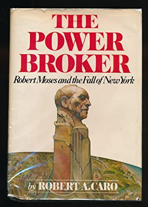 The Power Broker: Robert Moses and the: Caro, Robert A.