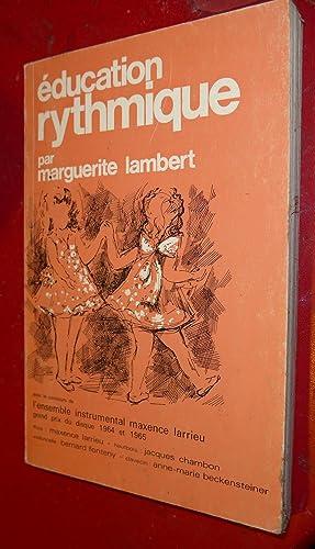 EDUCATION RYTHMIQUE ---: LAMBERT MARGUERITE