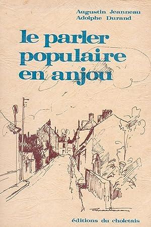 LE PARLER POPULAIRE EN ANJOU --: AUGUSTIN JEANNEAU &