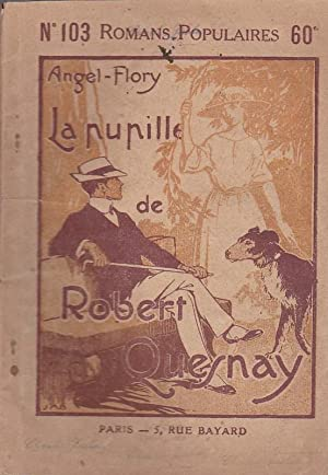 LA PUPILLE DE ROBERT QUESNAY --: ANGEL-FLORY
