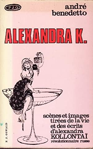 ALEXANDRA K. - SCENES ET IMAGES TIREES: ANDRE BENEDETTO