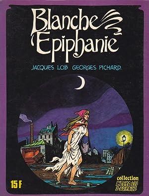 BLANCHE EPIPHANIE - 1er ÉPISODE --: JACQUES LOB &