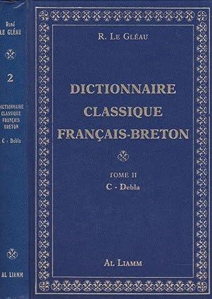 DICTIONNAIRE CLASSIQUE FRANÇAIS-BRETON - TOME II -: RENÉ LE GLÉAU