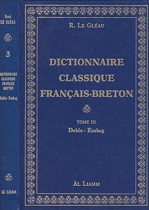 DICTIONNAIRE CLASSIQUE FRANÇAIS-BRETON - TOME III -: RENÉ LE GLÉAU