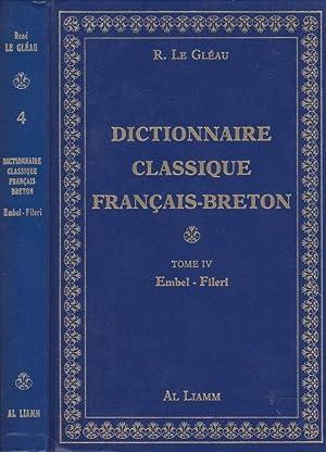 DICTIONNAIRE CLASSIQUE FRANÇAIS-BRETON - TOME IV -: RENÉ LE GLÉAU
