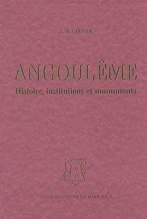 ANGOULÊME - HISTOIRE, INSTITUTIONS ET MONUMENTS --: A.-F. LIÈVRE