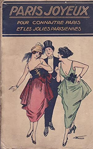 PARIS JOYEUX - POUR CONNAÎTRE PARIS ET: ANONYME