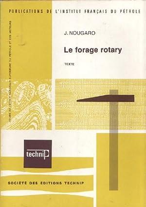 LE FORAGE ROTARY --: J. NOUGARO -