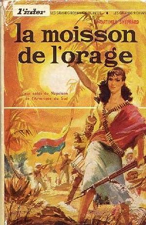 LA MOISSON DE L ORAGE --: J. MORTIMER SHEPPARD