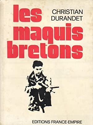 LES MAQUIS BRETONS --: CHRISTIAN DURANDET