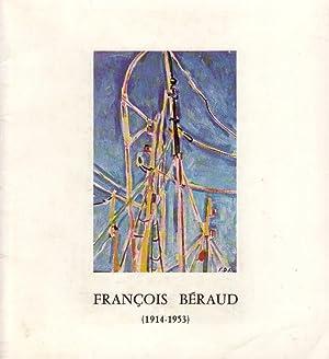 FRANCOIS BERAUD - 1914 - 1953 - PEINTURES - DESSINS ---: SOCIETE DES AMIS DES ARTS - LA ROCHELLE / ...