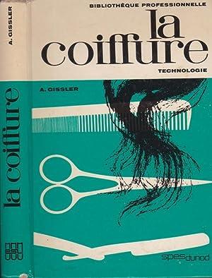 TECHNOLOGIE DE LA LA COIFFURE POUR DAMES: ANDRE GISSLER /
