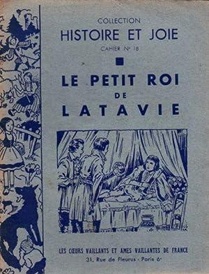 LE PETIT ROI DE LATAVIE --