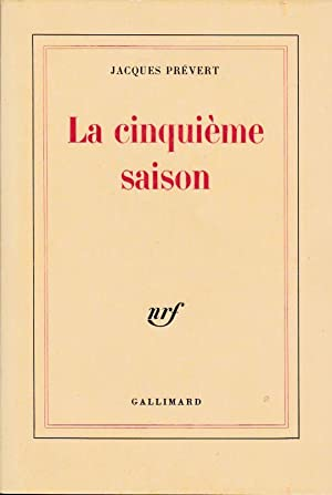 LA CINQUIEME SAISON --: JACQUES PREVERT