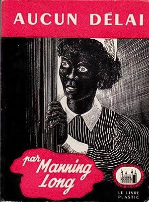 AUCUN DELAI --: MANNING LONG