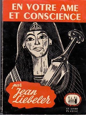 EN VOTRE AME ET CONSCIENCE --: JEAN LIEBELER