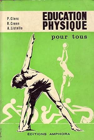 EDUCATION PHYSIQUE POUR TOUS -----: P. CLERC -