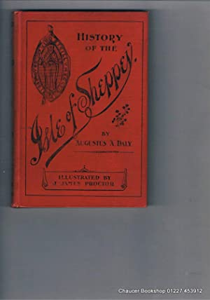 THE HISTORY OF THE ISLE OF SHEPPEY: DALY, Augustus A.