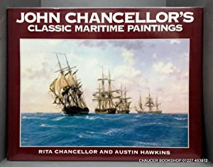 John Chancellor's Classic Maritime Paintings.: Chancellor, Rita and