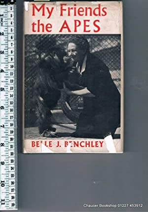 MY FRIENDS THE APES: BENCHLEY, Belle J.